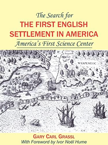 9781420808971: The Search for the First English Settlement in America: America's First Science Center