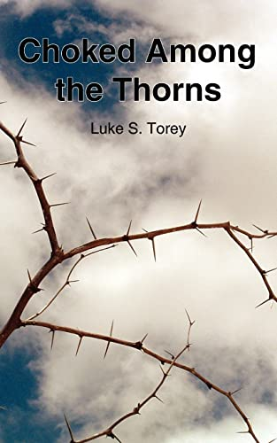 Choked Among the Thorns: T J Lucas