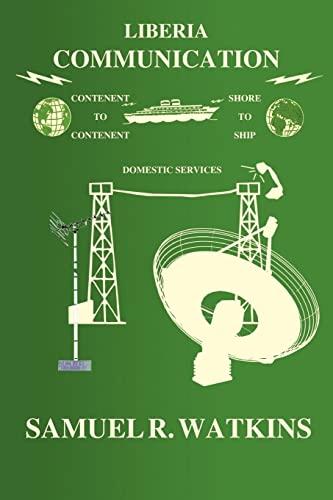 Liberia Communication: Samuel R. Watkins
