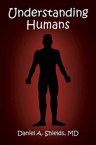 Understanding Humans: Daniel A. Shields
