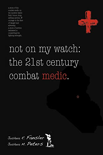 9781420811452: Not On My Watch: The 21st Century Combat Medic
