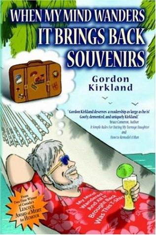 When My Mind Wanders It Brings Back Souvenirs: Gordon Kirkland