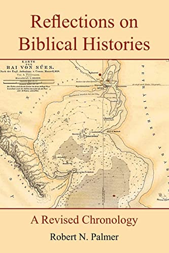 9781420812404: Reflections on Biblical Histories: A Revised Chronology