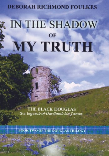 9781420813166: In the Shadow of My Truth: The Black Douglas