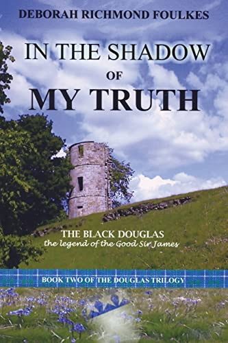 9781420813173: In the Shadow of My Truth: The Black Douglas