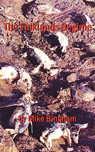 The Falklands Regime: Mike Bingham