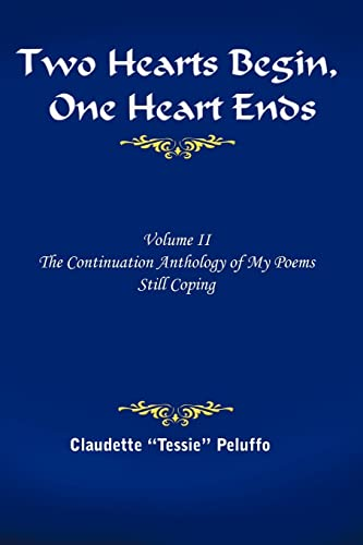 Two Hearts Begin, One Heart Ends Volume II, The Continuation Anthology of My Poems Still Coping: ...