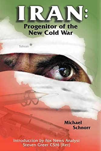 Iran: Progenitor of the New Cold War: Michael Schnorr