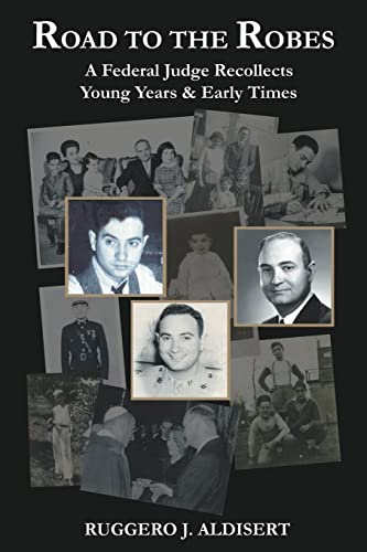 9781420816921: Road to the Robes: A Federal Judge Recollects Young Years & Early Times