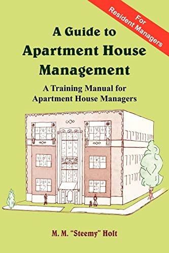 A Guide to Apartment House Management: A Training Manual for Apartment House Managers: Holt, Mary ...