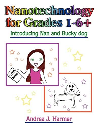 9781420819038: Nanotechnology for Grades 1-6+: Introducing Nan and Bucky dog