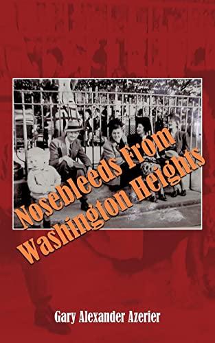 9781420820539: Nosebleeds From Washington Heights