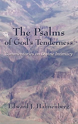 The Psalms of God's Tenderness: Commentaries on Divine Intimacy (1420821253) by Edward J. Hahnenberg