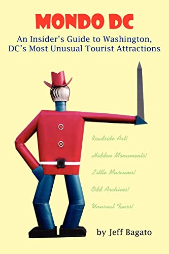 9781420821383: Mondo DC: An Insider's Guide to Washington, DC's Most Unusual Tourist Attractions