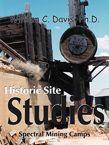 Historic Site Studies: Spectral Mining Camps (1420825801) by William C. Davis