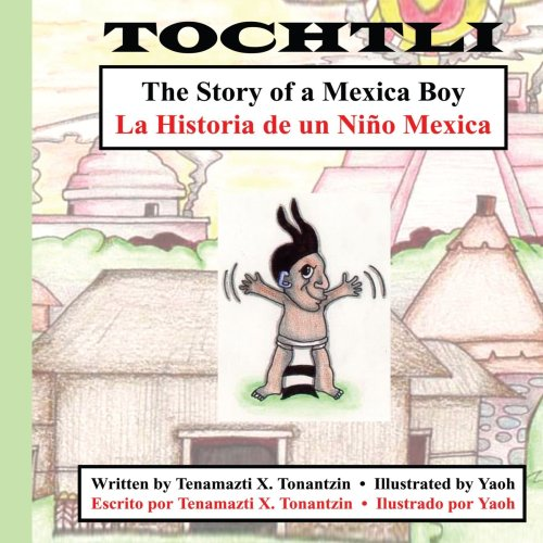 9781420826357: Tochtli: The Story of a Mexica Boy