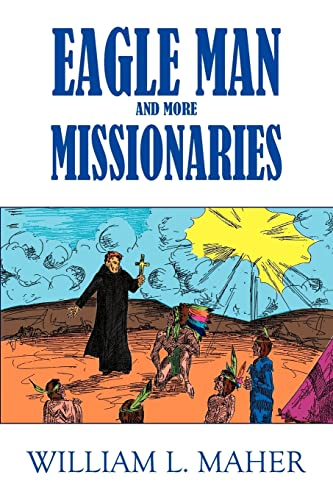 9781420826555: EAGLE MAN AND MORE MISSIONARIES