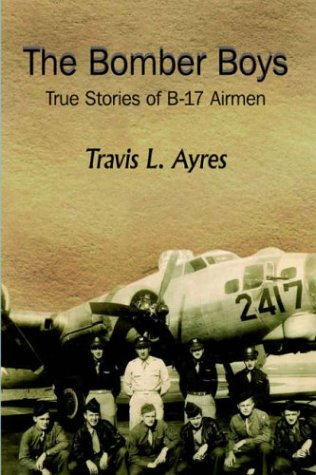 9781420826586: The Bomber Boys: True Stories of B-17 Airmen