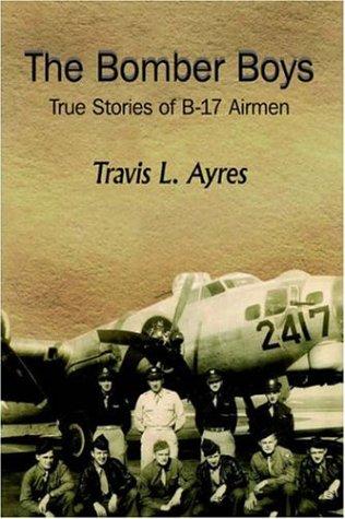 9781420826593: The Bomber Boys: True Stories of B-17 Airmen