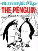 9781420827569: THE ADVENTURES OF MAX THE PENGUIN