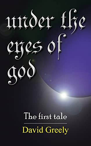Under The Eyes Of God: The First Tale (SCARCE FIRST EDITION, FIRST PRINTING SIGNED BY THE AUTHOR)