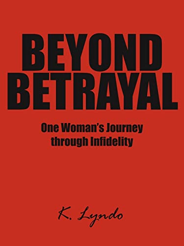 Beyond Betrayal: K. Lyndo