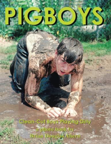 PIGBOYS: Clean-Cut Boys Playing Dirty: Brian Ahern