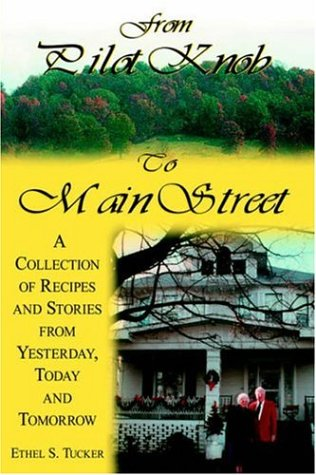 From Pilot Knob to Main Street A Collection of Recipes and Stories from Yesterday, Today & ...