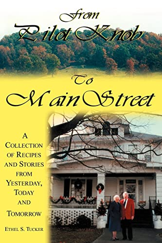 9781420829600: From Pilot Knob to Main Street: A Collection of Recipes and Stories from Yesterday, Today & Tomorrow