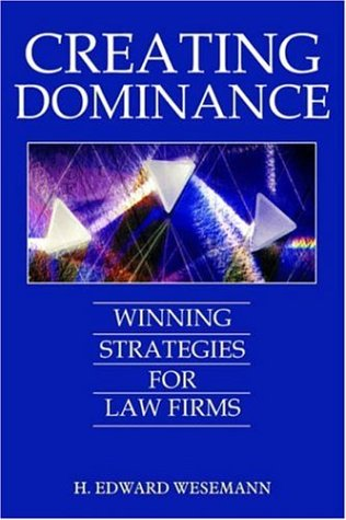 9781420831498: Creating Dominance: Winning Strategies for Law Firms