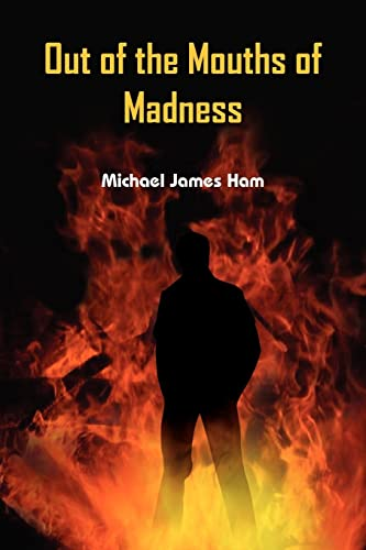 Out of the Mouths of Madness (Paperback)