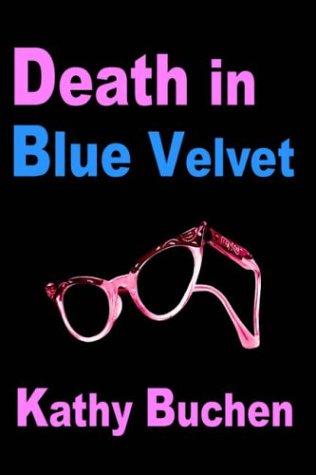 Death in Blue Velvet: Kathy Buchen