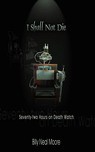 9781420832624: I Shall Not Die: Seventy-two Hours on Death Watch