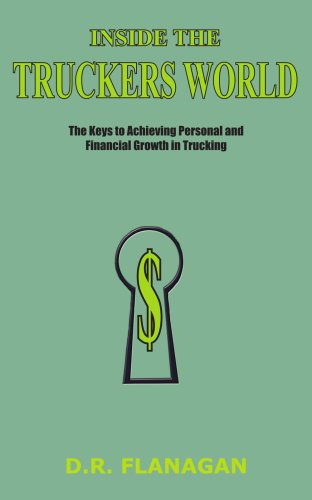 9781420832693: INSIDE THE TRUCKERS WORLD: The Keys to Achieving Personal and Financial Growth in Trucking