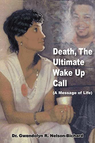 9781420833188: Death, The Ultimate Wake Up Call: (A Message of Life)