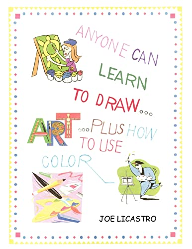 9781420833669: ANYONE CAN LEARN TO DRAW...PLUS HOW TO USE COLOR