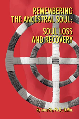 9781420833683: Remembering the Ancestral Soul: Soul Loss and Recovery
