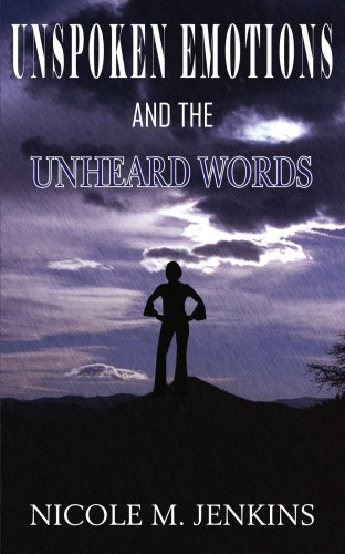 UNSPOKEN EMOTIONS AND THE UNHEARD WORDS: NICOLE M. JENKINS