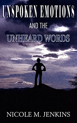9781420834093: UNSPOKEN EMOTIONS AND THE UNHEARD WORDS