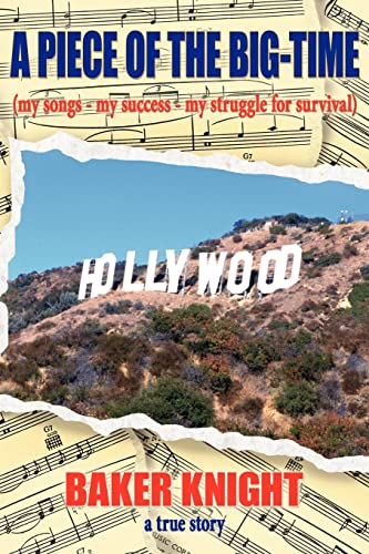 9781420834321: A Piece of the Big-Time: (my songs - my success - my struggle for survival)
