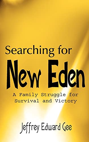 Searching for New Eden A Family Struggle for Survival and Victory: Jeffrey Gee