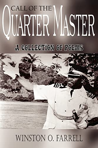 Call of the Quarter Master: A Collection of Poems: Winston O. Farrell