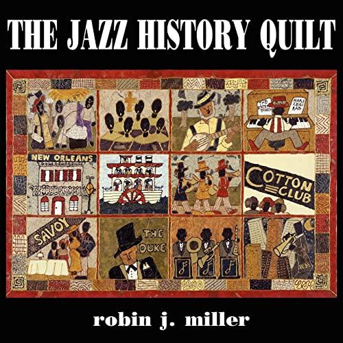 The Jazz History Quilt: Robin J. Miller