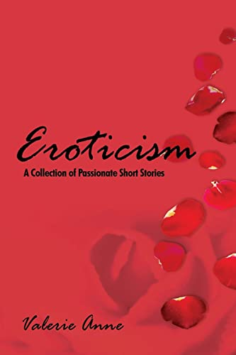 Eroticism: A Collection of Passionate Short Stories: Anne, Valerie