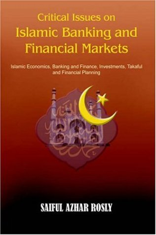 9781420837377: Critical Issues on Islamic Banking and Financial Markets: Islamic Economics, Banking and Finance, Investments, Takaful and Financial Planning