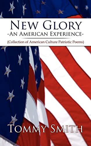 9781420837384: New Glory - An American Experience: (Collection of American Culture Patriotic Poems)