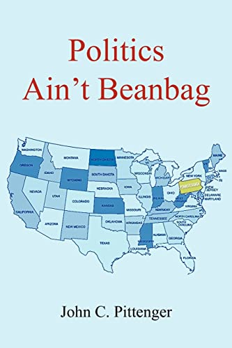 9781420837964: Politics Ain''t Beanbag