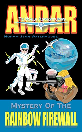 9781420838954: Mystery of the RAINBOW FIREWALL: ANDAR To Walk ADVENTURES