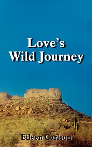 Loves Wild Journey: Eileen Carlson