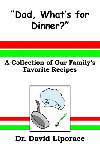 Dad, What's for Dinner?: Liporace, Dr. David